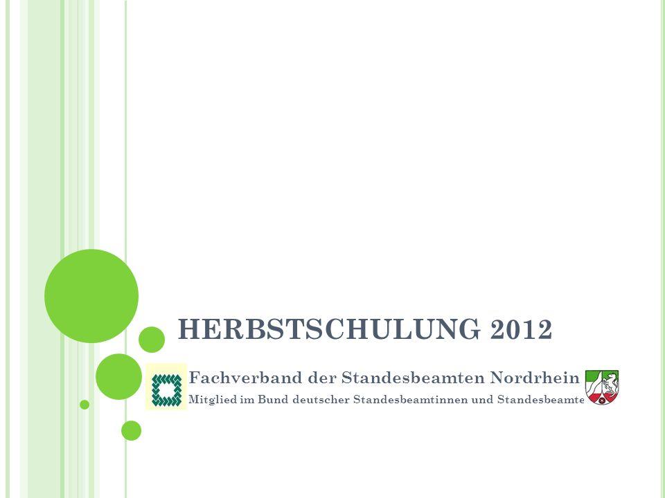 HERBSTSCHULUNG 2012 Fachverband der Standesbeamten Nordrhein e.V.