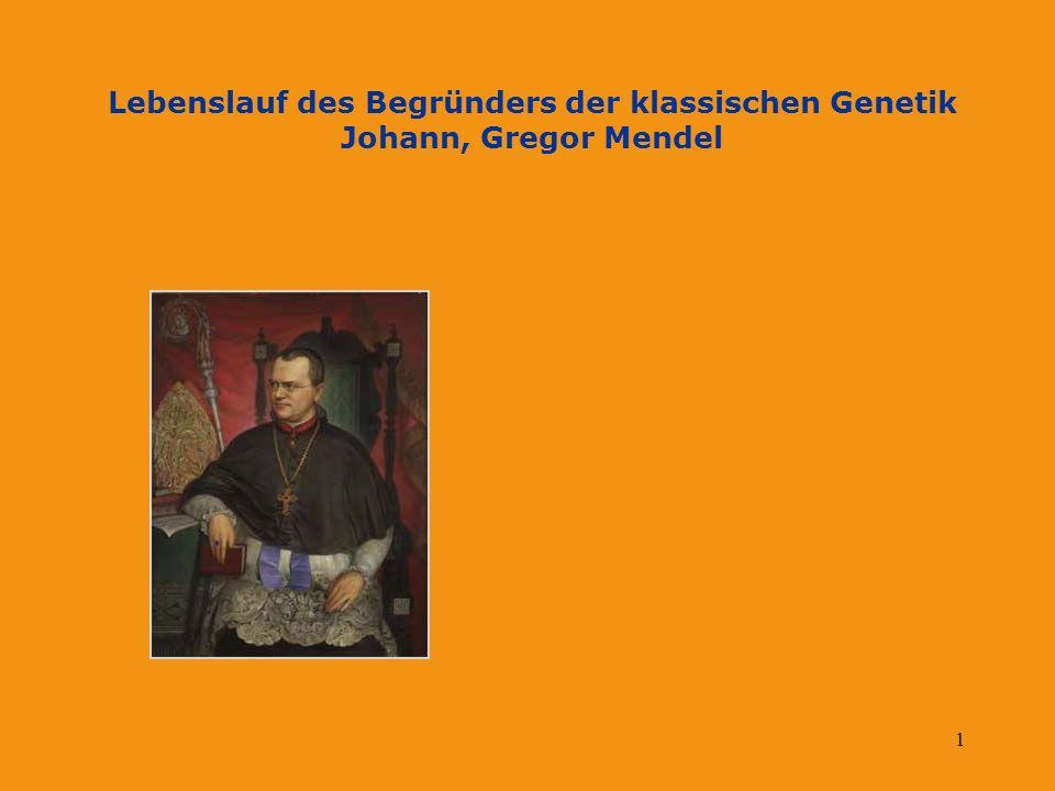 Lebenslauf des Begründers der klassischen Genetik Johann, Gregor Mendel