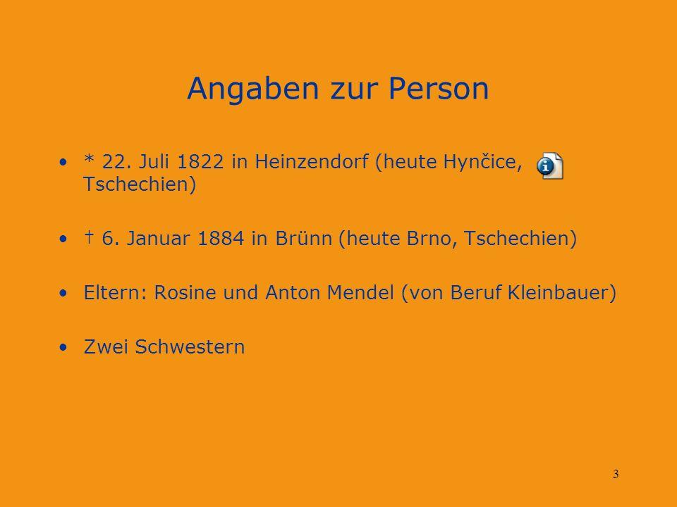 Angaben zur Person * 22. Juli 1822 in Heinzendorf (heute Hynčice, Tschechien) † 6. Januar 1884 in Brünn (heute Brno, Tschechien)