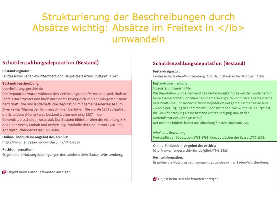 Strukturierung der Beschreibungen durch Absätze wichtig: Absätze im Freitext in </lb> umwandeln