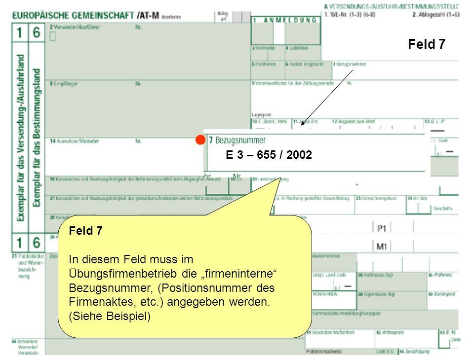 Feld 7  E 3 – 655 / 2002. Feld 7.