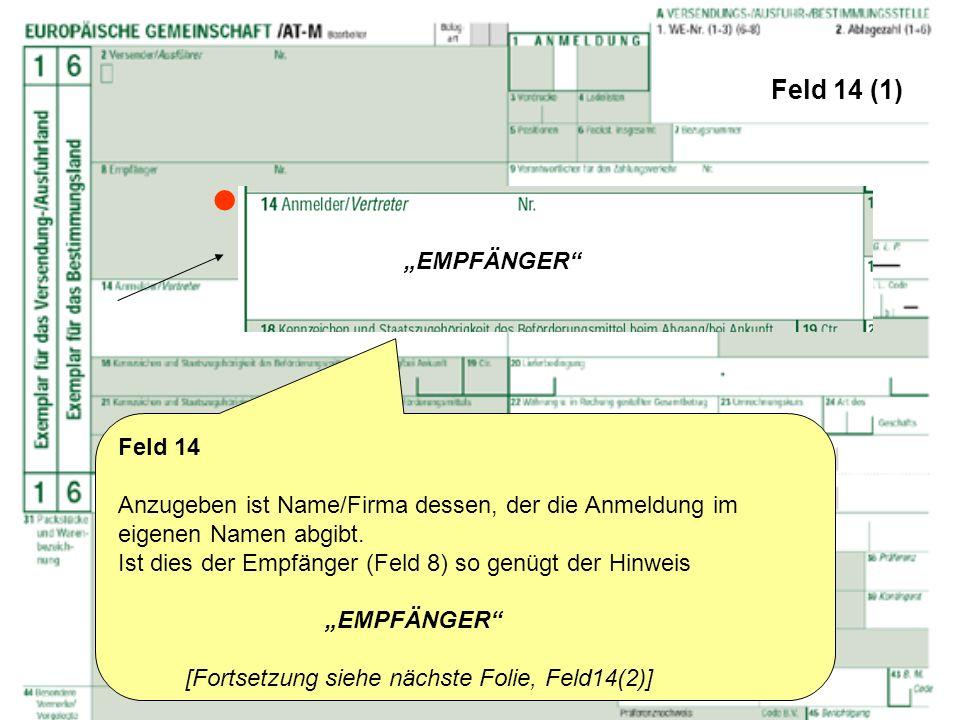 """ Feld 14 (1) """"EMPFÄNGER Feld 14"""