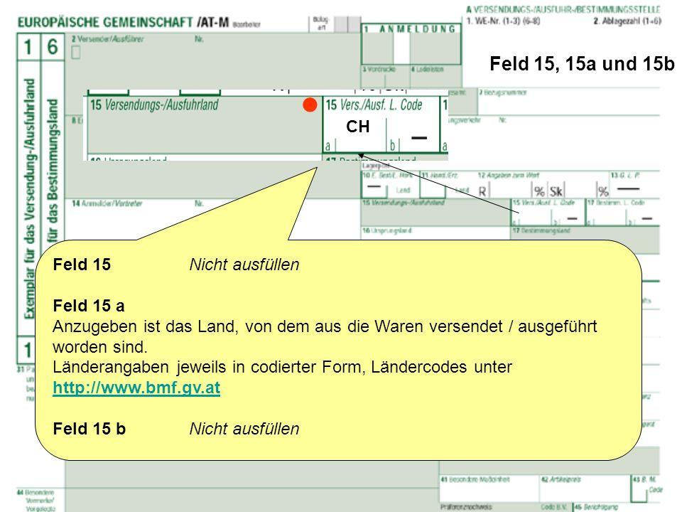  Feld 15, 15a und 15b CH Feld 15 Nicht ausfüllen Feld 15 a