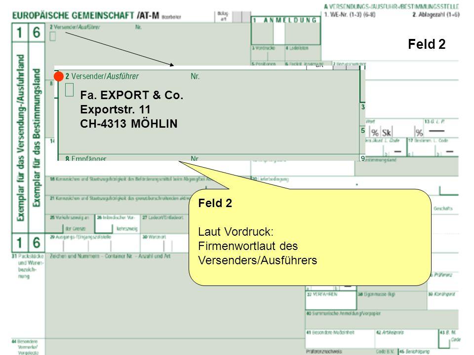  Feld 2 Fa. EXPORT & Co. Exportstr. 11 CH-4313 MÖHLIN Feld 2