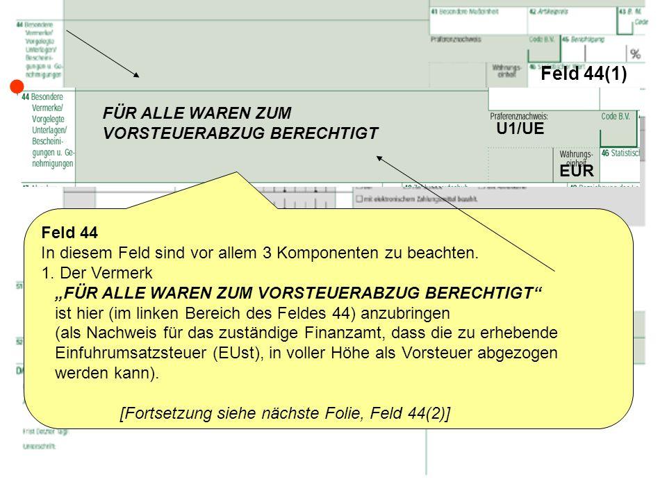  Feld 44(1) FÜR ALLE WAREN ZUM VORSTEUERABZUG BERECHTIGT U1/UE EUR