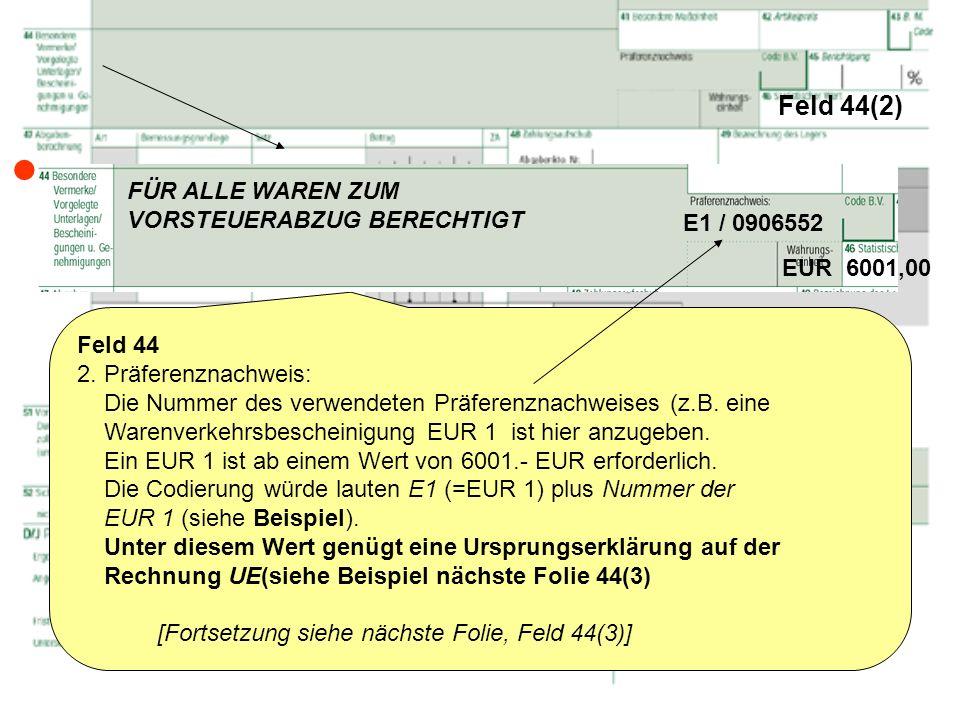  Feld 44(2) FÜR ALLE WAREN ZUM VORSTEUERABZUG BERECHTIGT E1 / 0906552