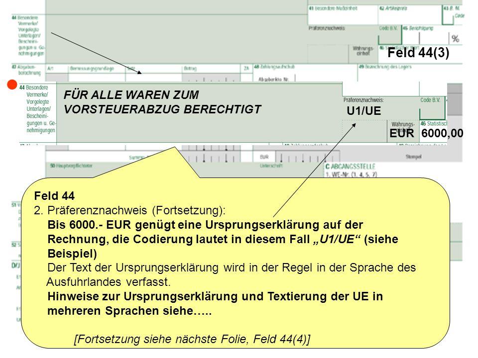  Feld 44(3) FÜR ALLE WAREN ZUM VORSTEUERABZUG BERECHTIGT U1/UE