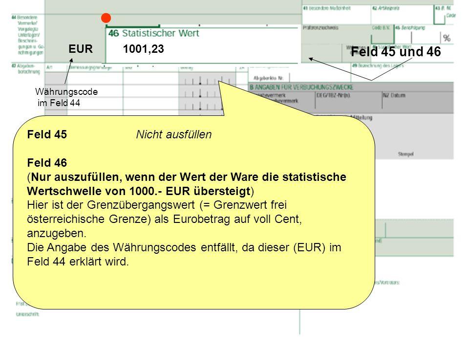  Feld 45 und 46 EUR 1001,23 Feld 45 Nicht ausfüllen Feld 46