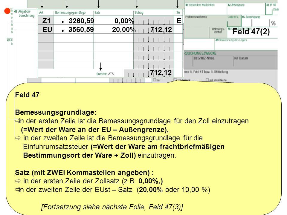  Feld 47(2) Z1 3260,59 0,00% E. EU 3560,59 20,00% 712,12.