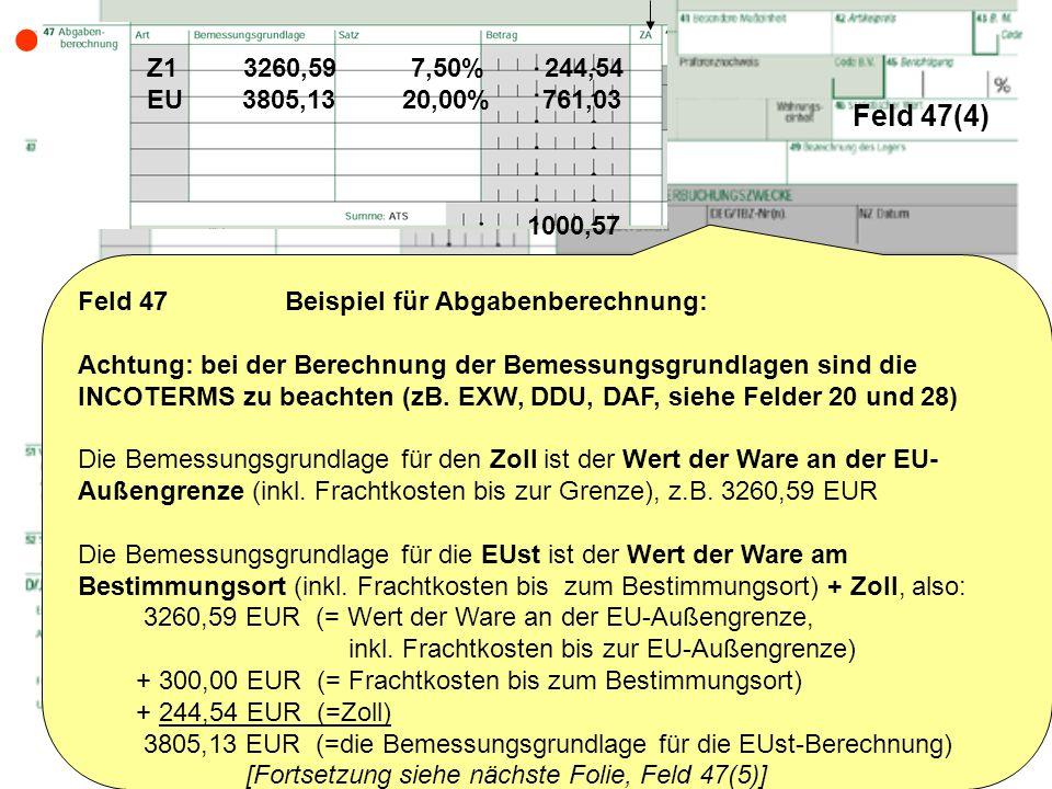  Feld 47(4) Z1 3260,59 7,50% 244,54. EU 3805,13 20,00% 761,03.
