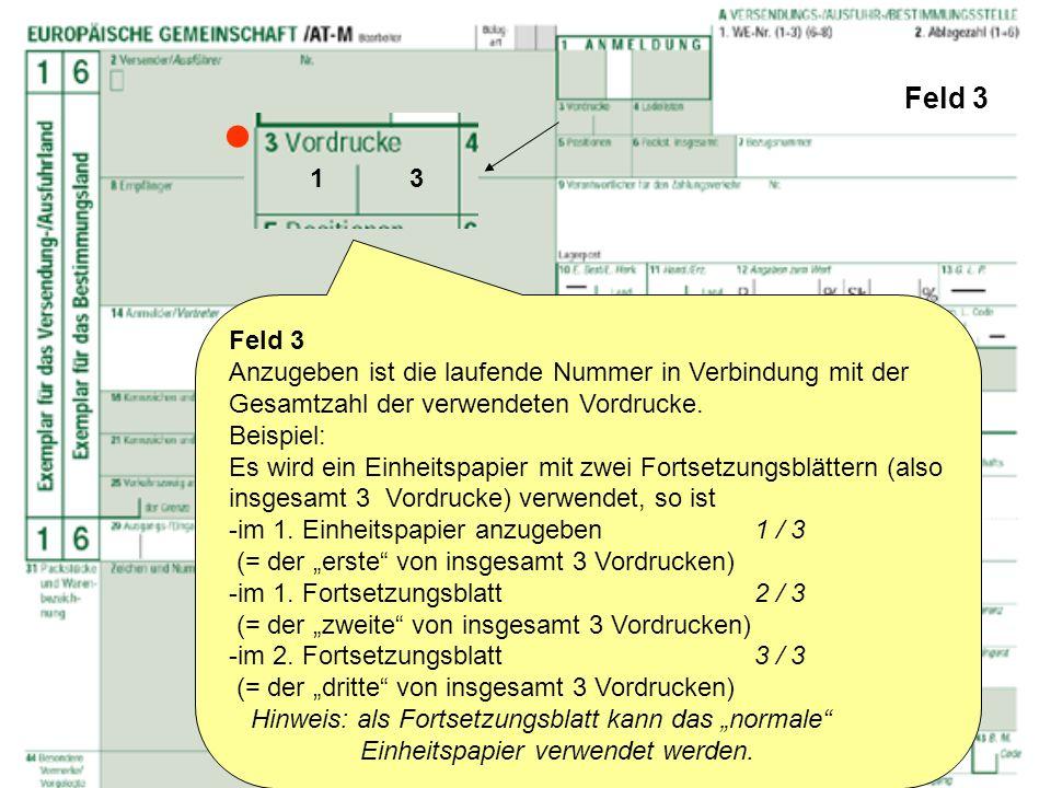 Feld 3  1. 3. Feld 3. Anzugeben ist die laufende Nummer in Verbindung mit der Gesamtzahl der verwendeten Vordrucke.