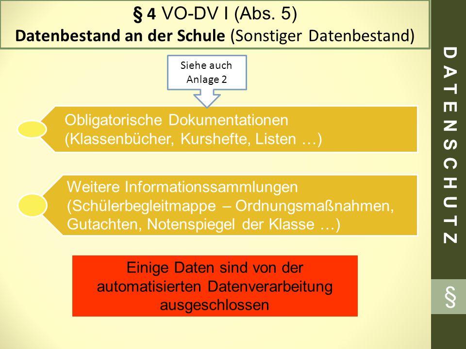 § 4 VO-DV I (Abs. 5) Datenbestand an der Schule (Sonstiger Datenbestand)