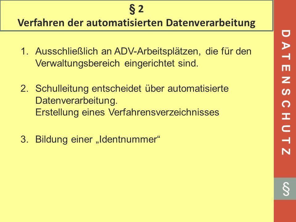 § 2 Verfahren der automatisierten Datenverarbeitung