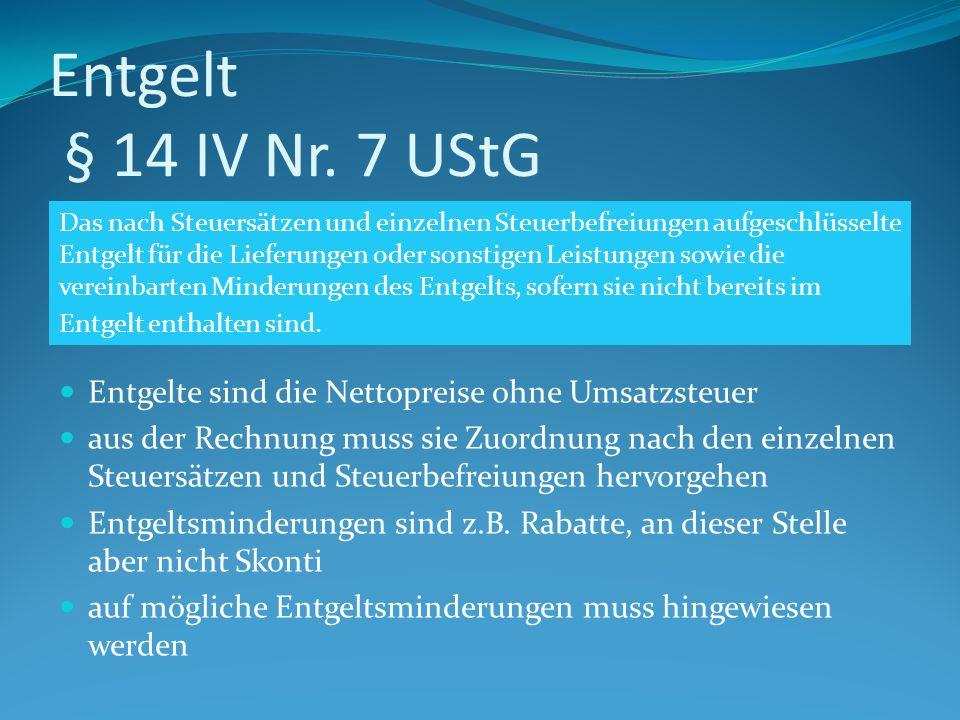 Entgelt § 14 IV Nr. 7 UStG