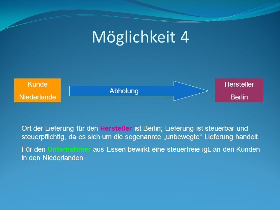 Möglichkeit 4 Kunde Niederlande Hersteller Berlin Abholung