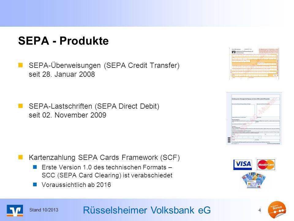 SEPA - Produkte SEPA-Überweisungen (SEPA Credit Transfer) seit 28. Januar 2008. SEPA-Lastschriften (SEPA Direct Debit) seit 02. November 2009.