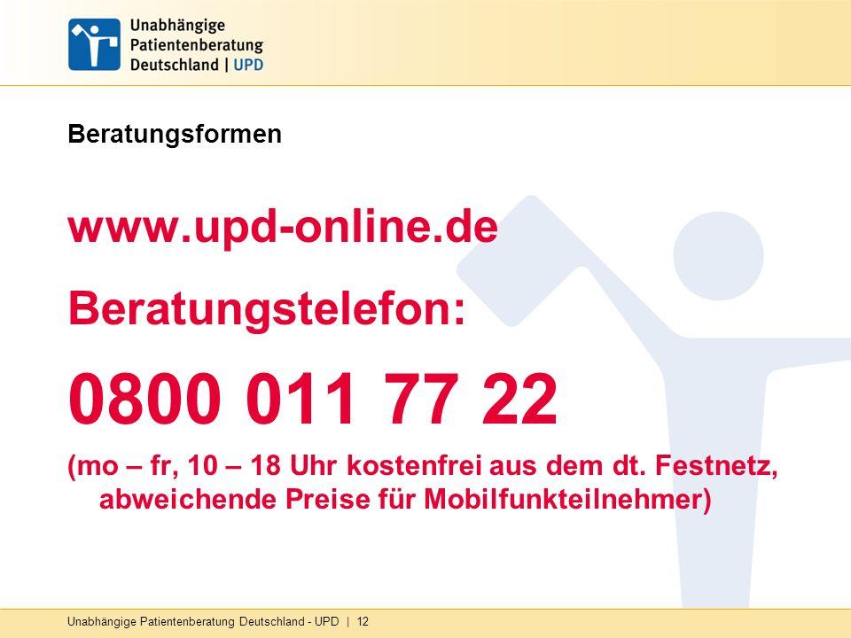 0800 011 77 22 www.upd-online.de Beratungstelefon: