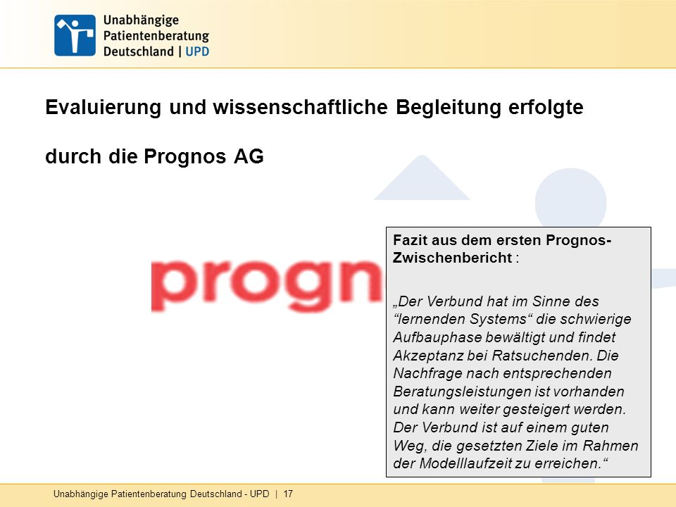 Evaluierung und wissenschaftliche Begleitung erfolgte durch die Prognos AG