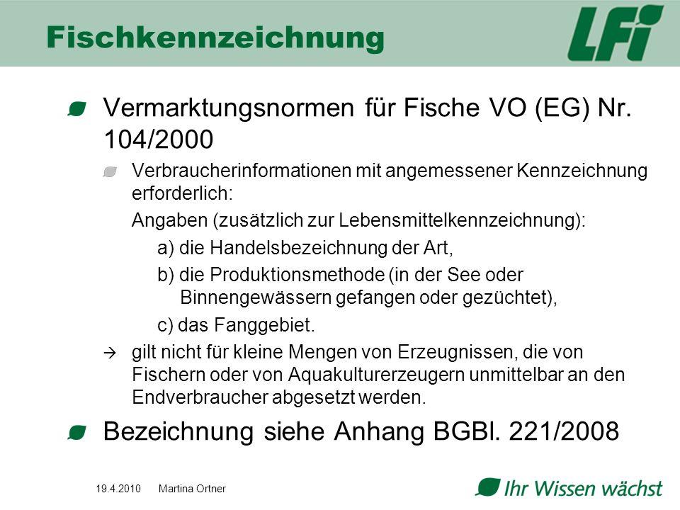 Fischkennzeichnung Vermarktungsnormen für Fische VO (EG) Nr. 104/2000