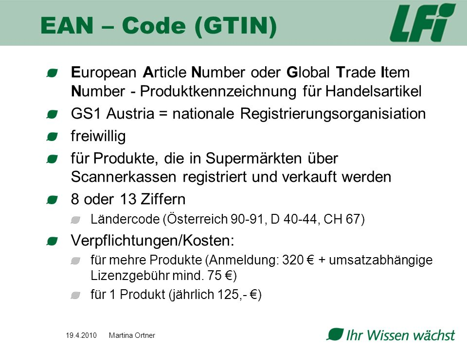 EAN – Code (GTIN) European Article Number oder Global Trade Item Number - Produktkennzeichnung für Handelsartikel.