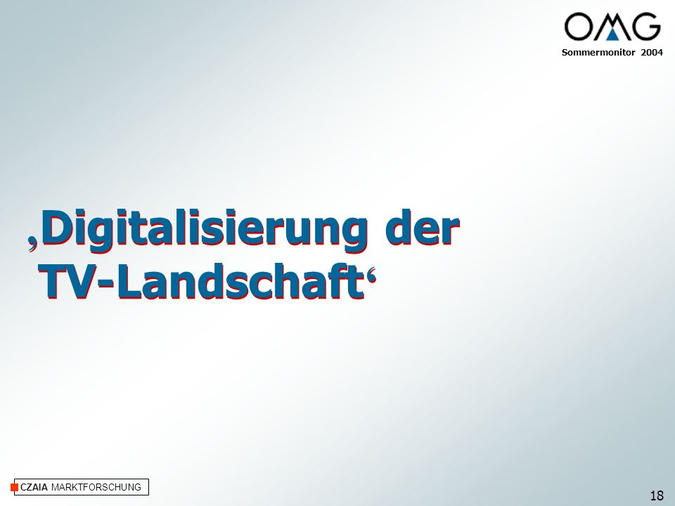 'Digitalisierung der TV-Landschaft' 18 Sommermonitor 2004