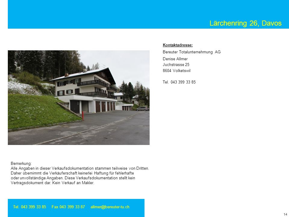 Lärchenring 26, Davos Kontaktadresse: Bereuter Totalunternehmung AG