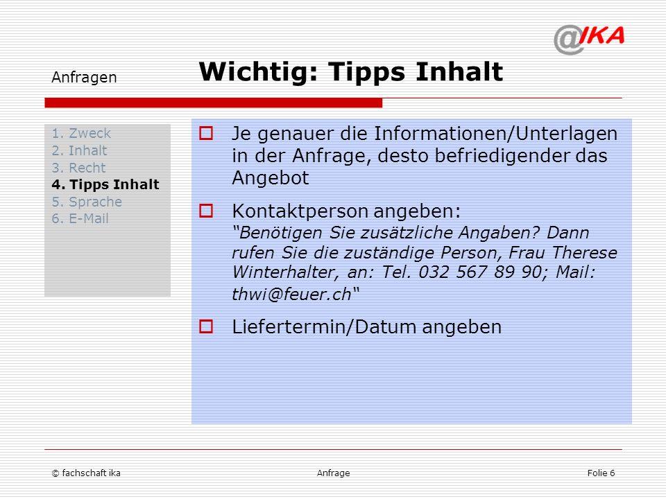 Anfragen Wichtig: Tipps Inhalt. Je genauer die Informationen/Unterlagen in der Anfrage, desto befriedigender das Angebot.