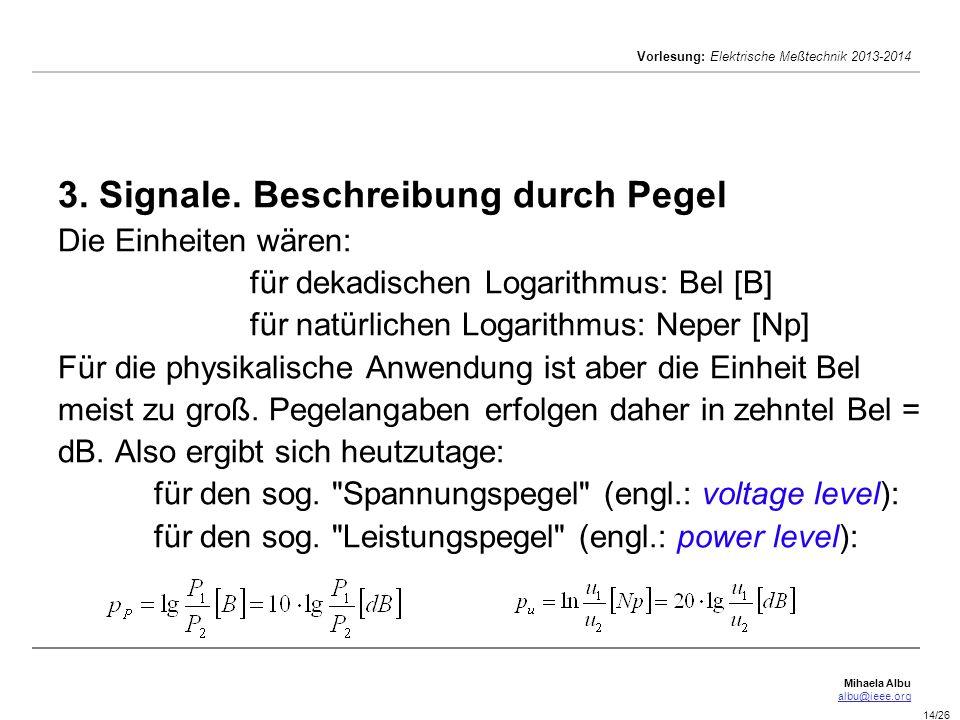 3. Signale. Beschreibung durch Pegel Die Einheiten wären: