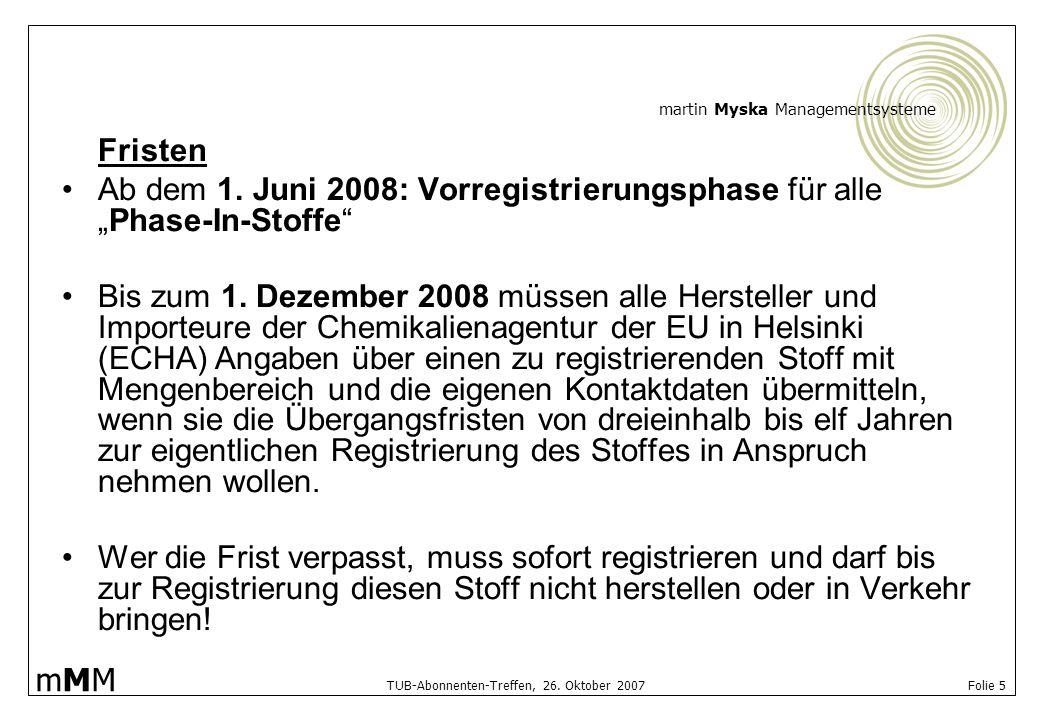 """Fristen Ab dem 1. Juni 2008: Vorregistrierungsphase für alle """"Phase-In-Stoffe"""