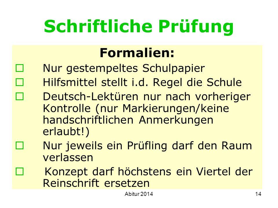 Schriftliche Prüfung Formalien: Nur gestempeltes Schulpapier