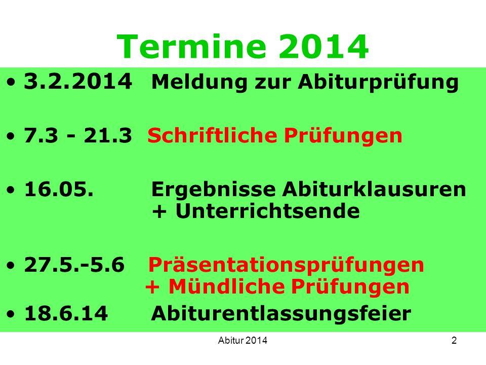 Termine 2014 3.2.2014 Meldung zur Abiturprüfung