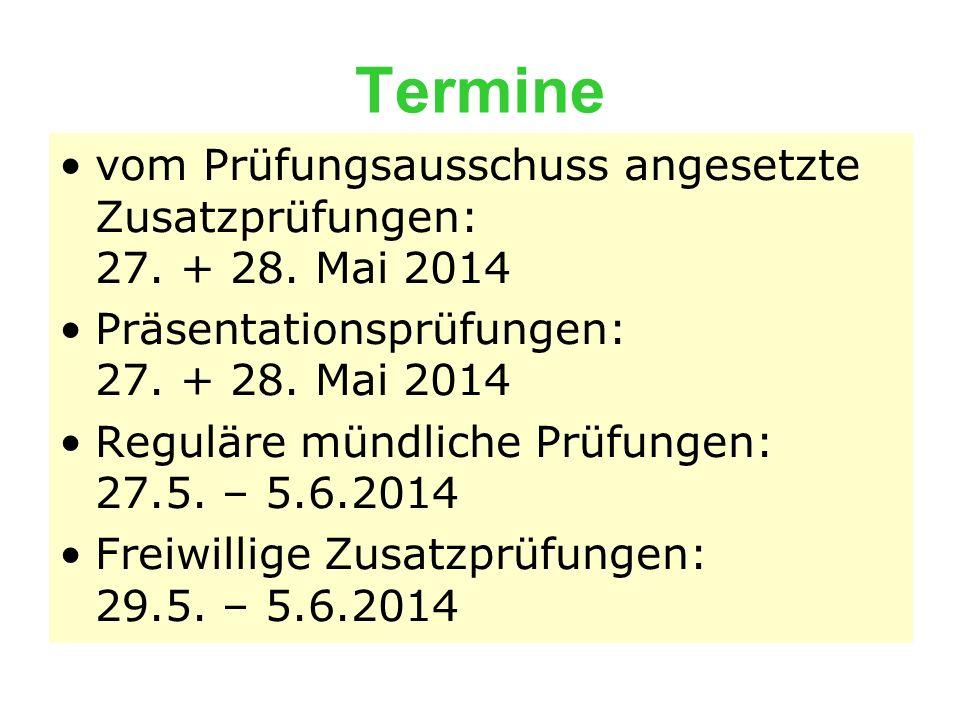Termine vom Prüfungsausschuss angesetzte Zusatzprüfungen: 27. + 28. Mai 2014.
