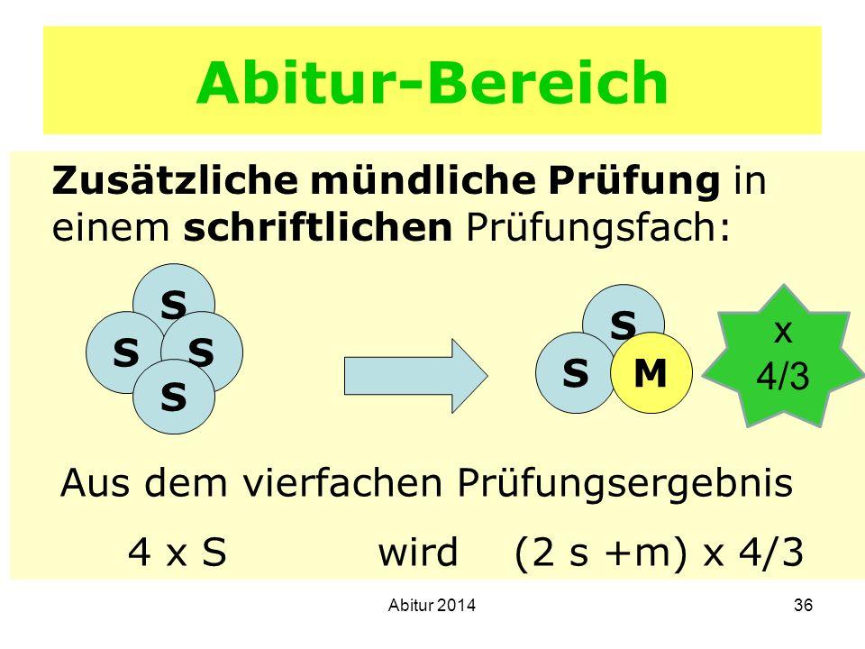 Abitur-Bereich Zusätzliche mündliche Prüfung in einem schriftlichen Prüfungsfach: S. S. x 4/3. S.