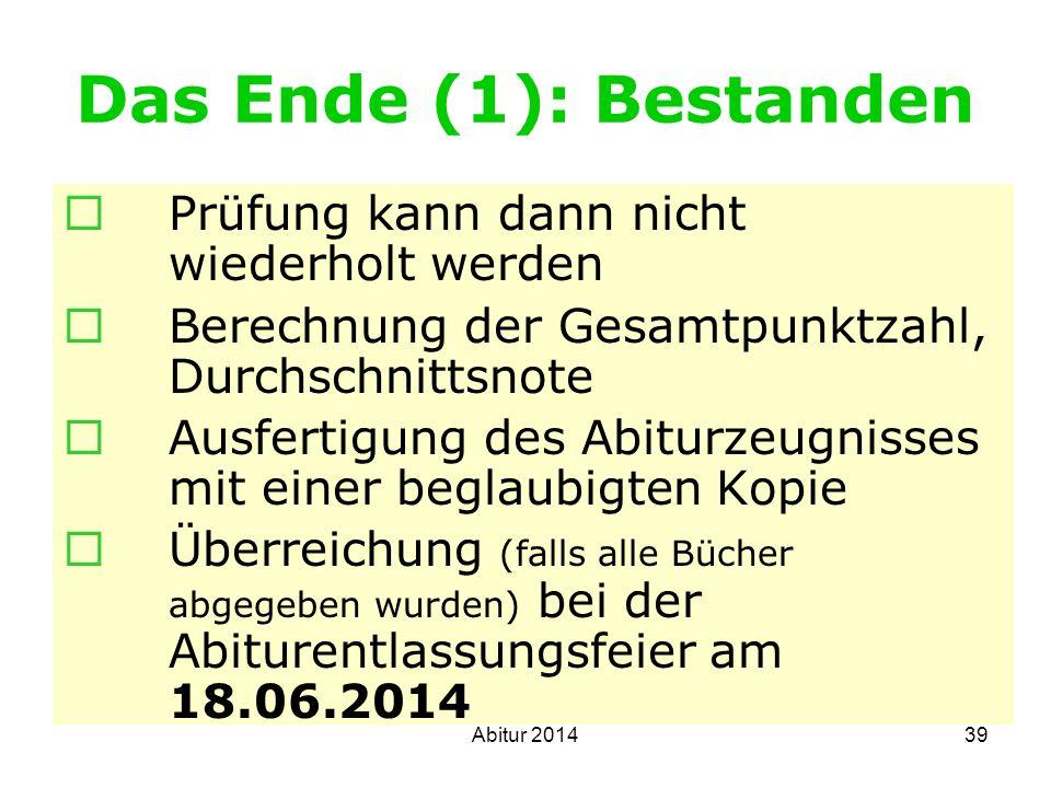 Das Ende (1): Bestanden Prüfung kann dann nicht wiederholt werden