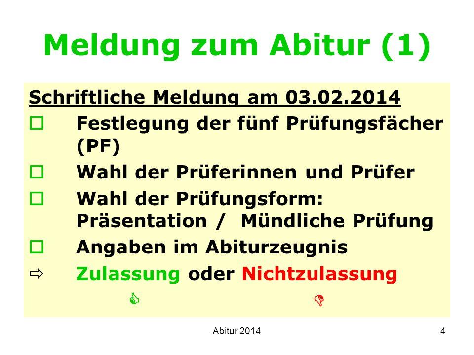 Meldung zum Abitur (1) Schriftliche Meldung am 03.02.2014