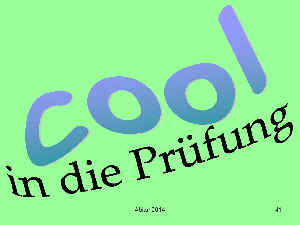 cool in die Prüfung Abitur 2014