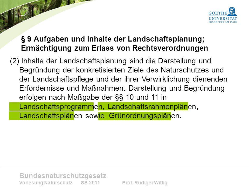§ 9 Aufgaben und Inhalte der Landschaftsplanung; Ermächtigung zum Erlass von Rechtsverordnungen