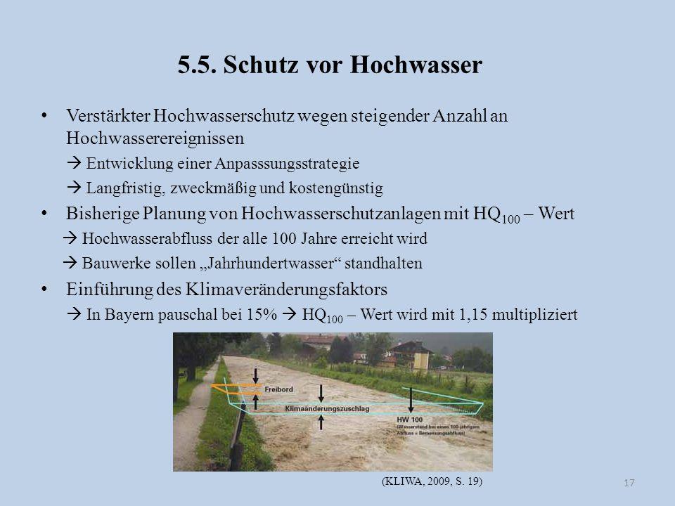 5.5. Schutz vor Hochwasser Verstärkter Hochwasserschutz wegen steigender Anzahl an Hochwasserereignissen.