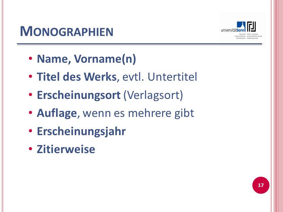 Monographien Name, Vorname(n) Titel des Werks, evtl. Untertitel