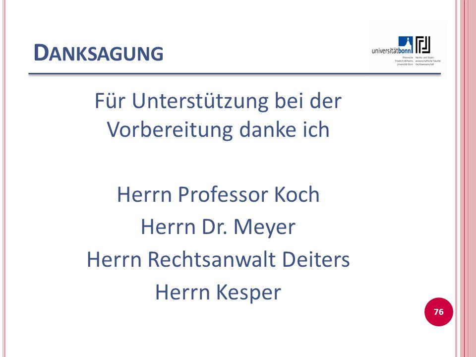 Danksagung Für Unterstützung bei der Vorbereitung danke ich Herrn Professor Koch Herrn Dr.