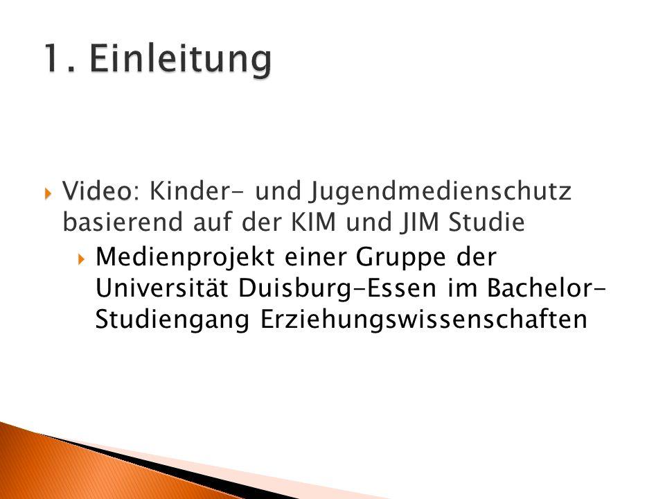 1. Einleitung Video: Kinder- und Jugendmedienschutz basierend auf der KIM und JIM Studie.