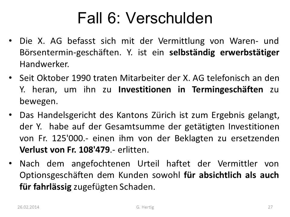 Fall 6: Verschulden