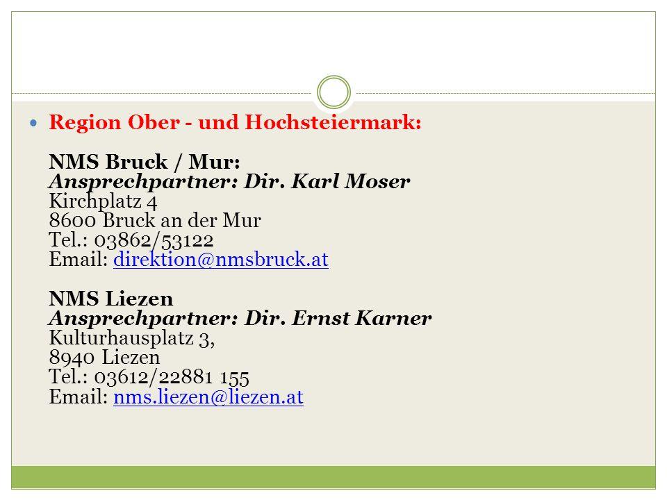 Region Ober - und Hochsteiermark: NMS Bruck / Mur: Ansprechpartner: Dir.