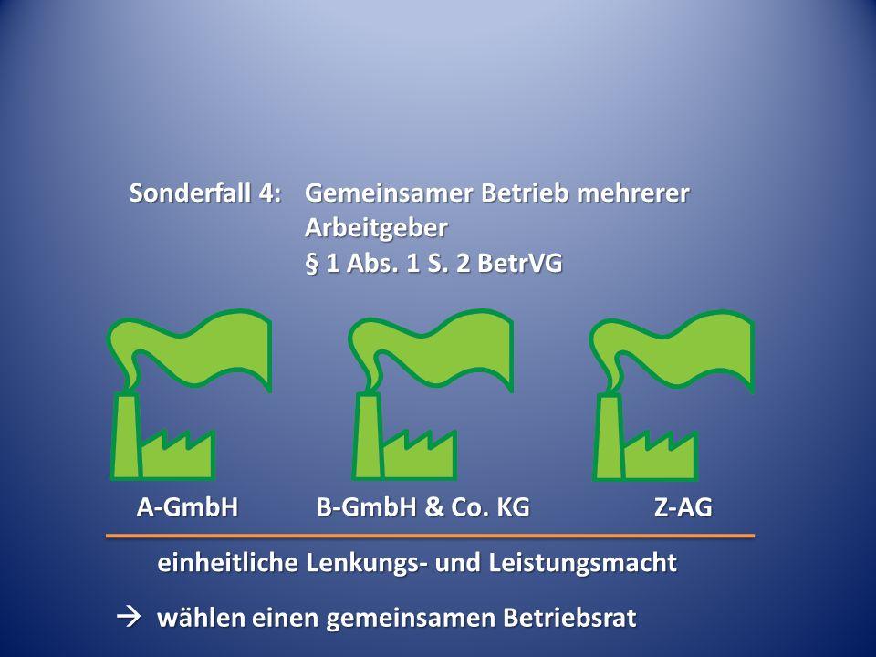Sonderfall 4:. Gemeinsamer Betrieb mehrerer. Arbeitgeber. § 1 Abs. 1 S