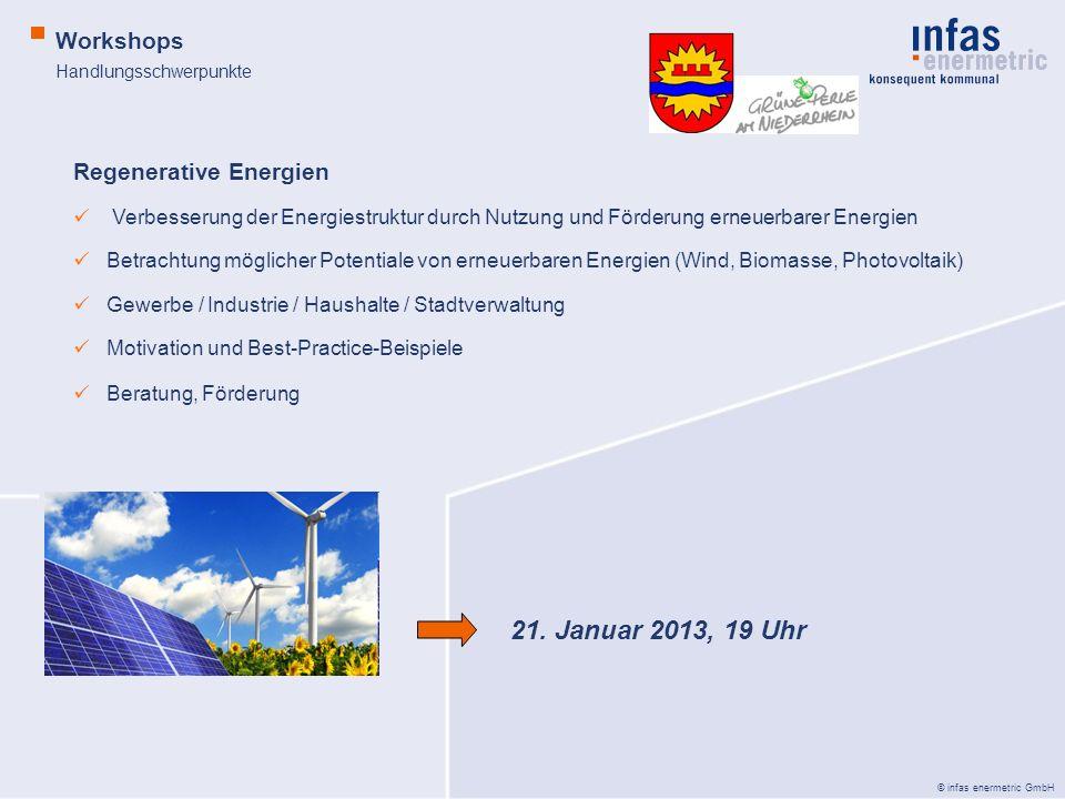 21. Januar 2013, 19 Uhr Workshops Regenerative Energien