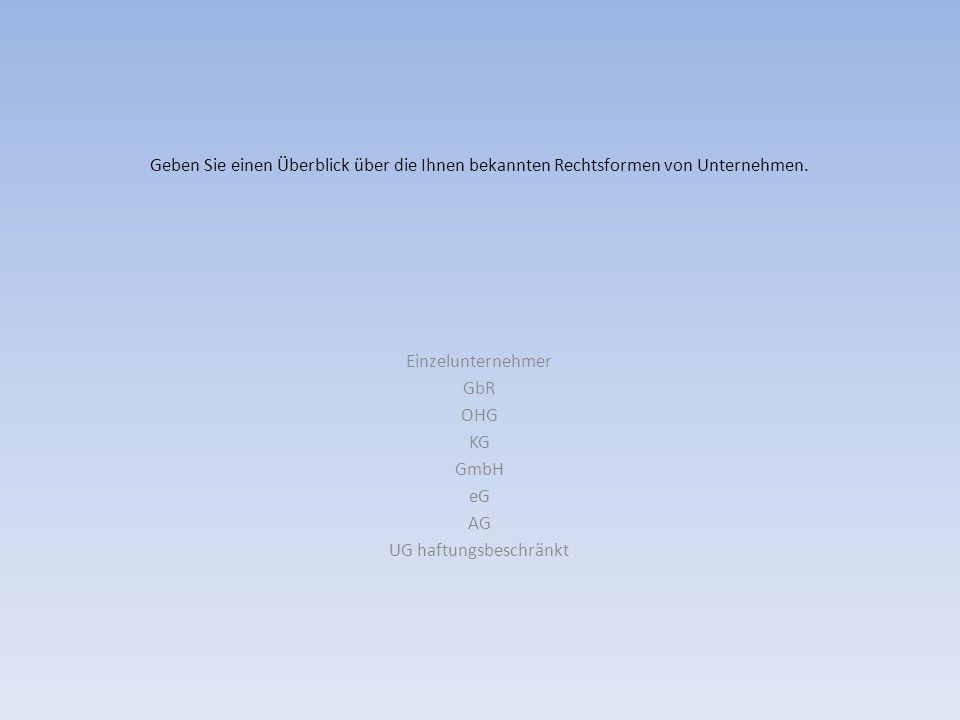 Einzelunternehmer GbR OHG KG GmbH eG AG UG haftungsbeschränkt