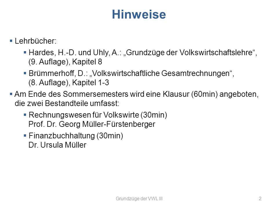 """Hinweise Lehrbücher: Hardes, H.-D. und Uhly, A.: """"Grundzüge der Volkswirtschaftslehre , (9. Auflage), Kapitel 8."""