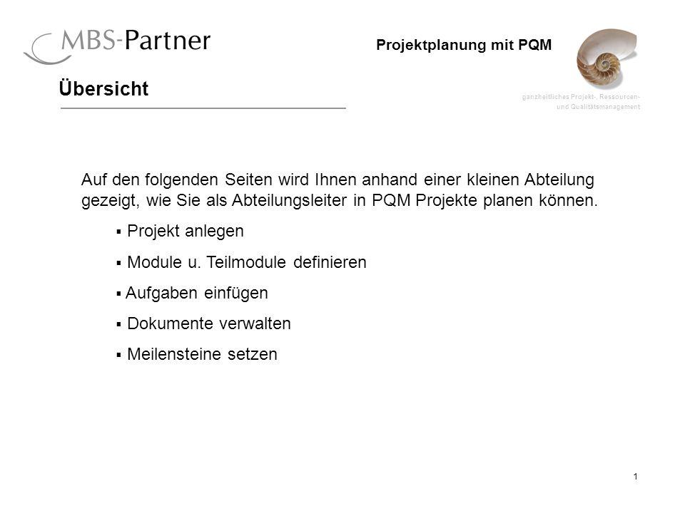 Übersicht Auf den folgenden Seiten wird Ihnen anhand einer kleinen Abteilung gezeigt, wie Sie als Abteilungsleiter in PQM Projekte planen können.