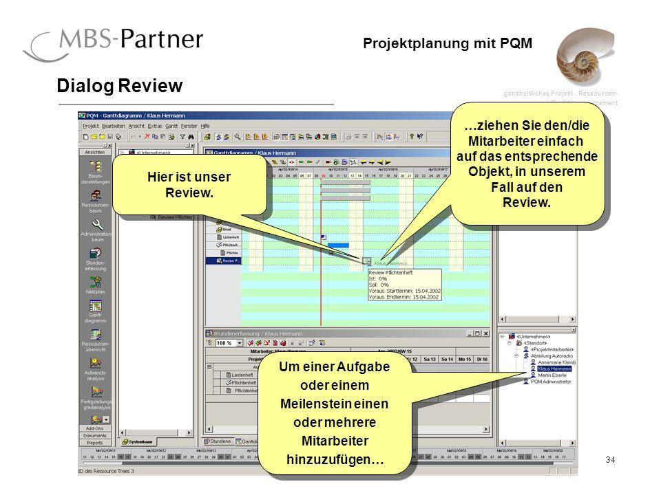 Dialog Review …ziehen Sie den/die Mitarbeiter einfach auf das entsprechende Objekt, in unserem Fall auf den Review.