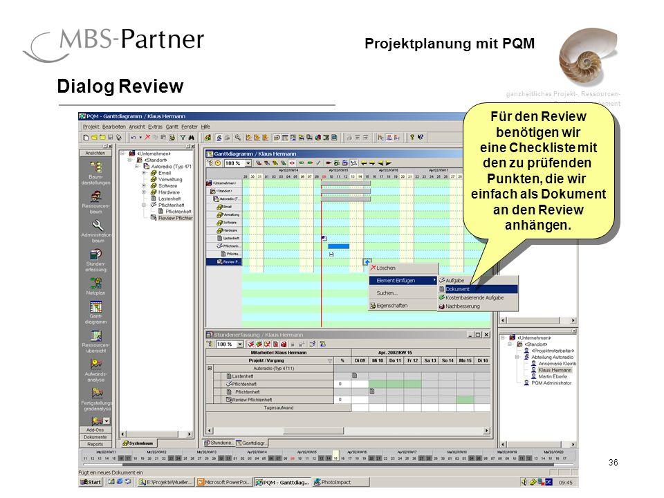 Dialog Review Für den Review benötigen wir eine Checkliste mit den zu prüfenden Punkten, die wir einfach als Dokument an den Review anhängen.